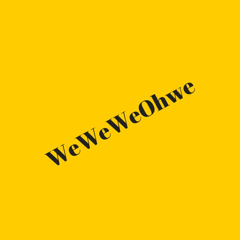 WeWeWeOhwe