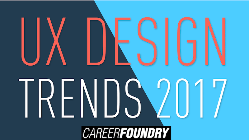 UX Design Trends 2017