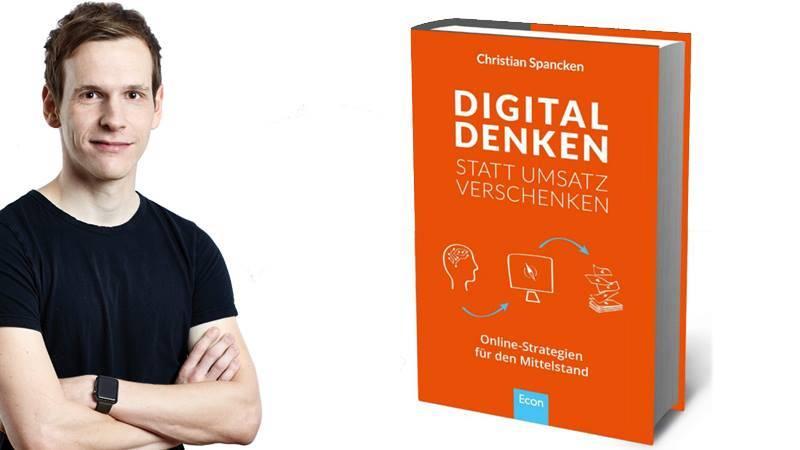 Christian Spancken, Digital denken statt Umsatz verschenken