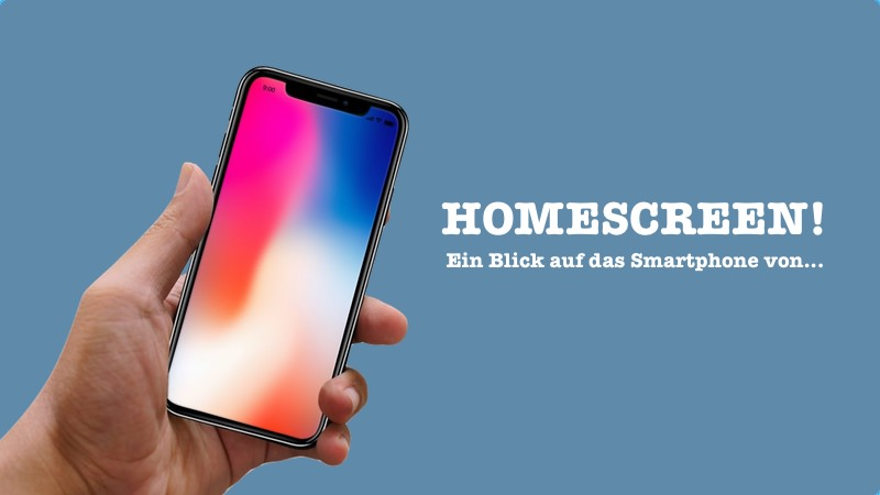 Homescreen, iPhone X, Apple, Tim Schumacher, Sebastian Kellner, Samsung Galaxy S9, Robert Weller, Julian Kramer, Torsten Schiefen, Robert Wetzker