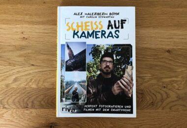Scheiss auf Kameras, Alex Böhm, Fotografie, Smartphone-Fotografie, Buch. Scheiß auf Kameras