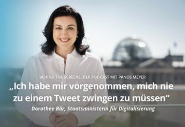 Dorothee Bär, Staatsministerin, Digitalisierung, Behind The Screens, Podcast
