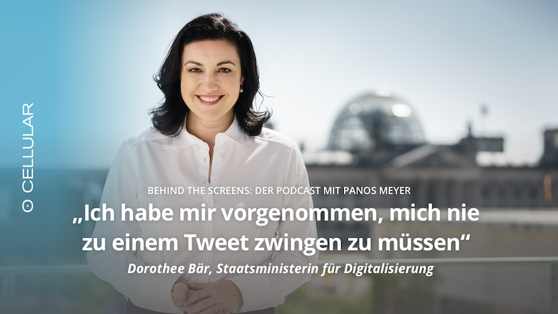 Dorothee Bär, Staatsministerin, Digitalisierung, Behind The Screens, Podcast