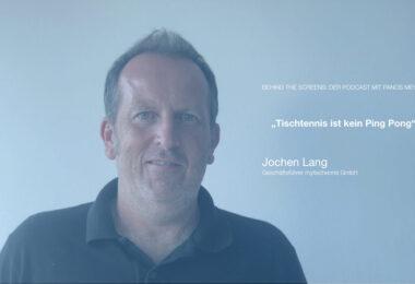 Jochen Lang, MyTischtennis.de, Podcast, Behind The Screens, Panos Meyer, Digitalisierung, Sport, Podcast