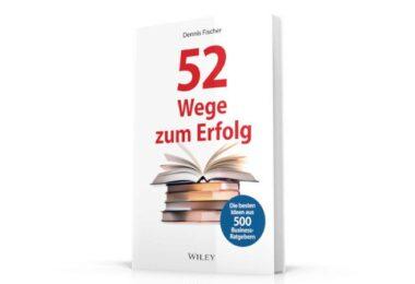 52 Wege zum Erfolg, 52ways, Buch, Wiley, Dennis Fischer