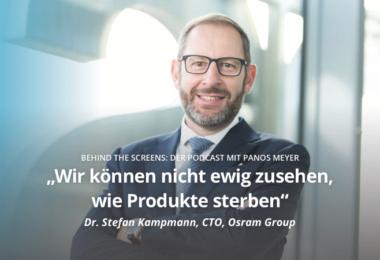 Dr. Stefan Kampmann, Osram, Behind The Screens, Podcast, Digitalisierung, Panos Meyer