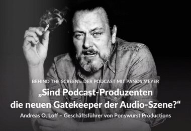 Andreas Loff, Ponywurst Productions, Behind the Screens, Podcast, Podcasts