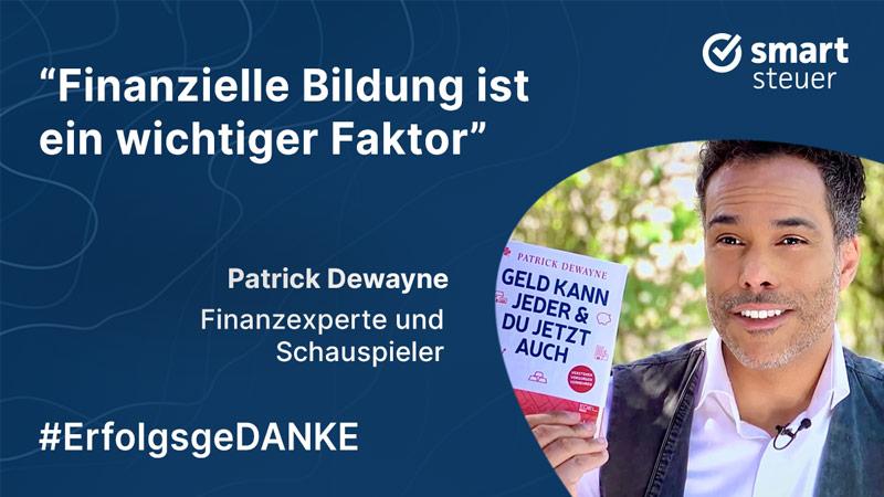 Patrick Dewayne, ErfolgsgeDANKE, Smartsteuer, Björn Waide,