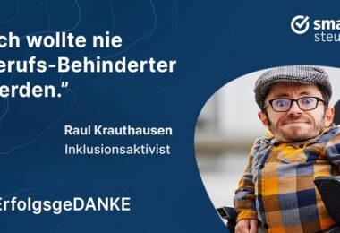 Raum Krauthausen, Inklusion, ErfolgsgeDANKE, Podcast, Smartsteuer, Björn Waide