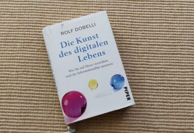 Die Kunst des digitalen Lebens, Rolf Dobelli