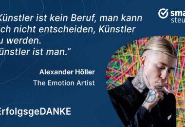 Alexander Höller, Emotion Artist. ErfolgsgeDANKE